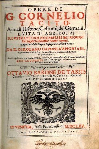 Opere... Annali, Historie, Costumi de' Germani, e vita di Agricola; illustrate con notabilissimi Aforismi del Sig. D.Baldassar Alaimo Varienti ...