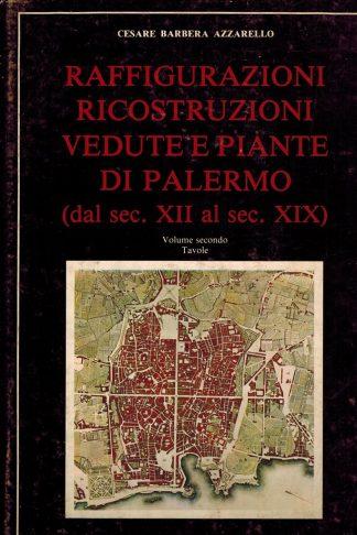 Raffigurazioni, ricostruzioni, vedute e piante di Palermo (dal sec. XII al sec. XIX