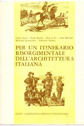 Per un itinerario risorgimentale dell'architettura italiana
