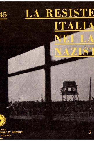 La Resistenza Italiana nei Lager Nazisti 1943-1945