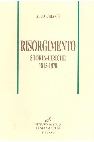 Risorgimento. Storia-liriche 1815-1870