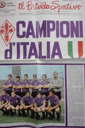 Fiorentina. Campioni d'Italia. Il Brivido Sportivo 18 maggio 1969