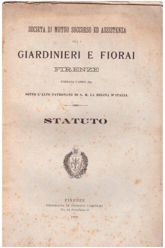 Società di Mutuo Soccorso ed Assistenza fra i Giardinieri e Fiorai Firenze...