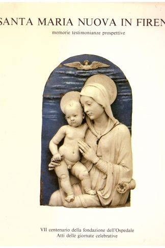 Santa Maria Nuova in Firenze: memorie, testimonianze, prospettive