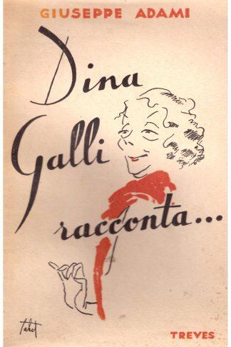 Dina Galli racconta