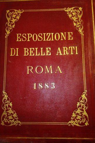 Album-Ricordo della Esposizione di Belle Arti a Roma 1883