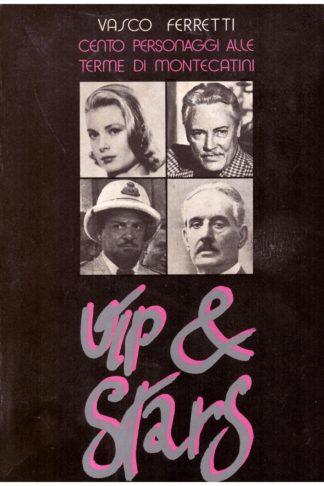 Vip & Stars. Cento personaggi alle Terme di Montecatini