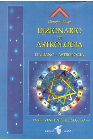 Dizionario di astrologia per il Ventunesimo Secolo