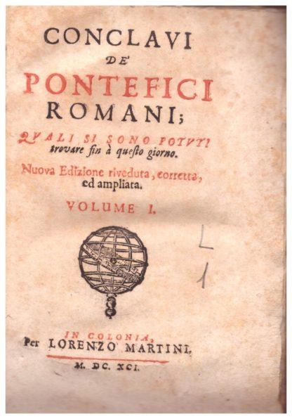 Conclavi de' Pontefici Romani; quali si sono potuti trovare fin à questo giorno