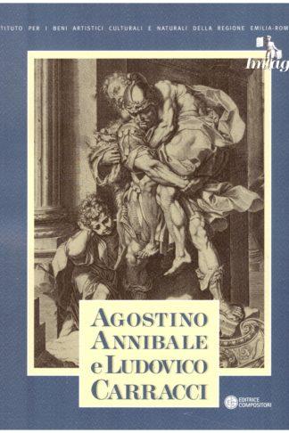 Agostino Annibale e Ludovico Carracci. Le stampe della Biblioteca Palatina di Parma