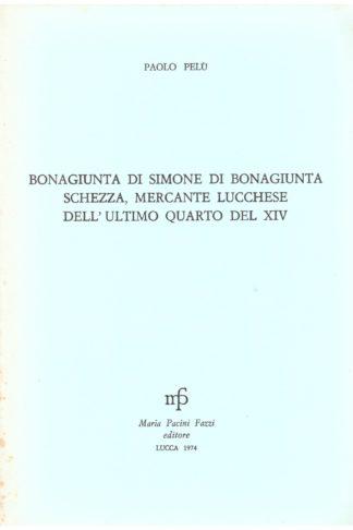 Bonagiunta di Simone di Bonagiunta Schezza, mercante lucchese dell'ultimo quarto del XIV