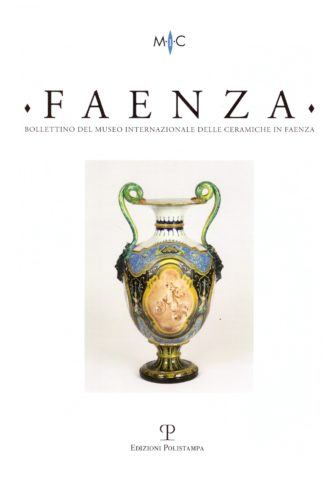 Faenza. Bollettino Semestrale del Museo Internazionale delle Ceramiche in Faenza