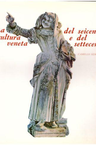 La scultura veneta del seicento e del settecento