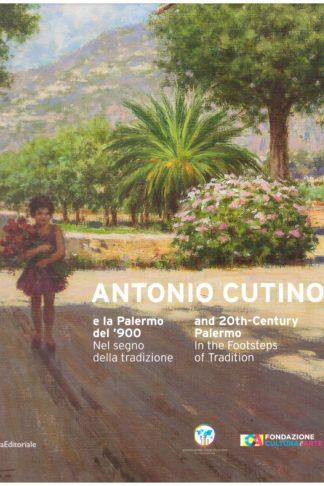 Antonio Cutino e la Palermo del '900. Nel segno della tradizione