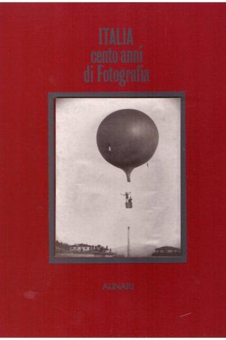 Italia. Cento anni di fotografia