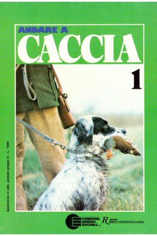 Andare a caccia. Enciclopedia sistematica dello sport venatorio