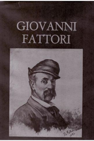 Giovanni Fattori e la pittura toscana intorno al 1860