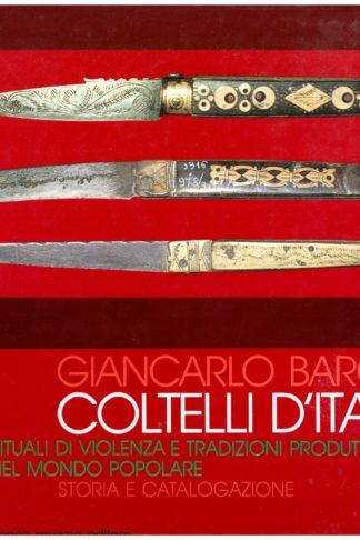 Coltelli d'Italia. Rituali di violenza e tradizioni produttive nel mondo popolare, storia e catalogazione