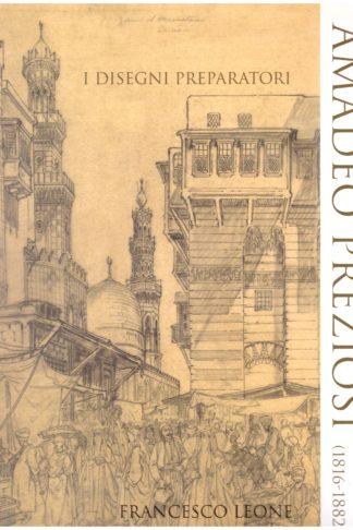 Amadeo Preziosi (1816-1882). I disegni preparatori