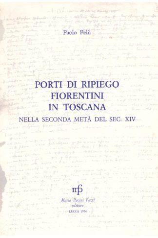 Porti di ripiego fiorentini in Toscana nella metà del secolo XIV
